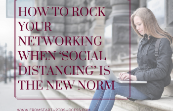 How to Rock Your Networking When 'Social Distancing' is the New Norm