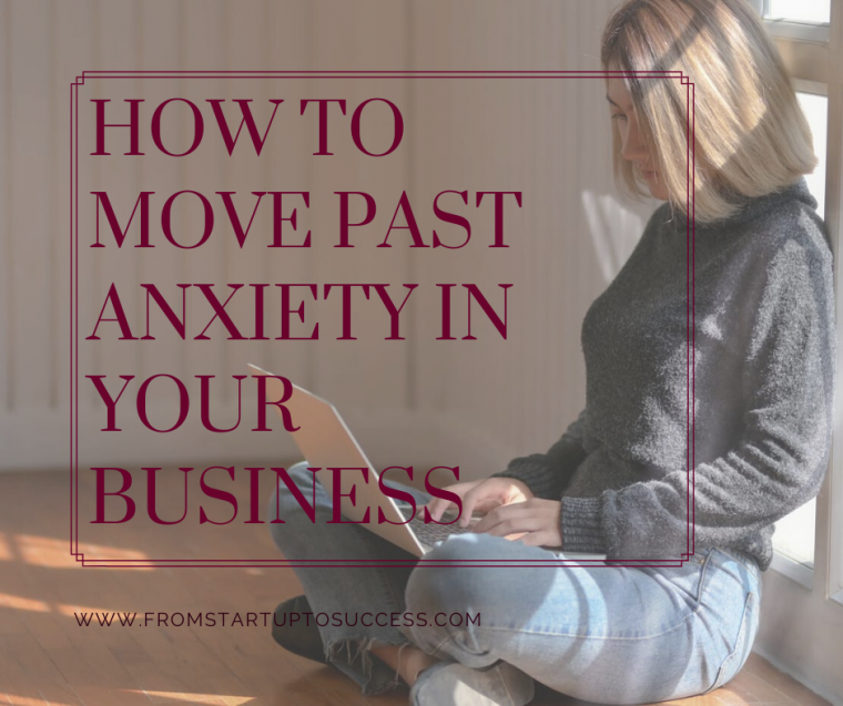 Move past anxiety in your business