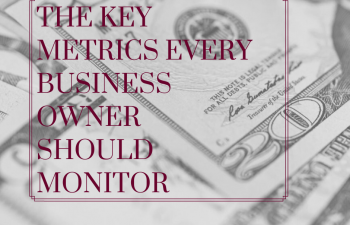 The Key Metrics Every Business Owner Should Monitor