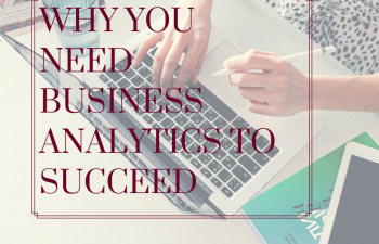 Why You Need Business Analytics To Succeed
